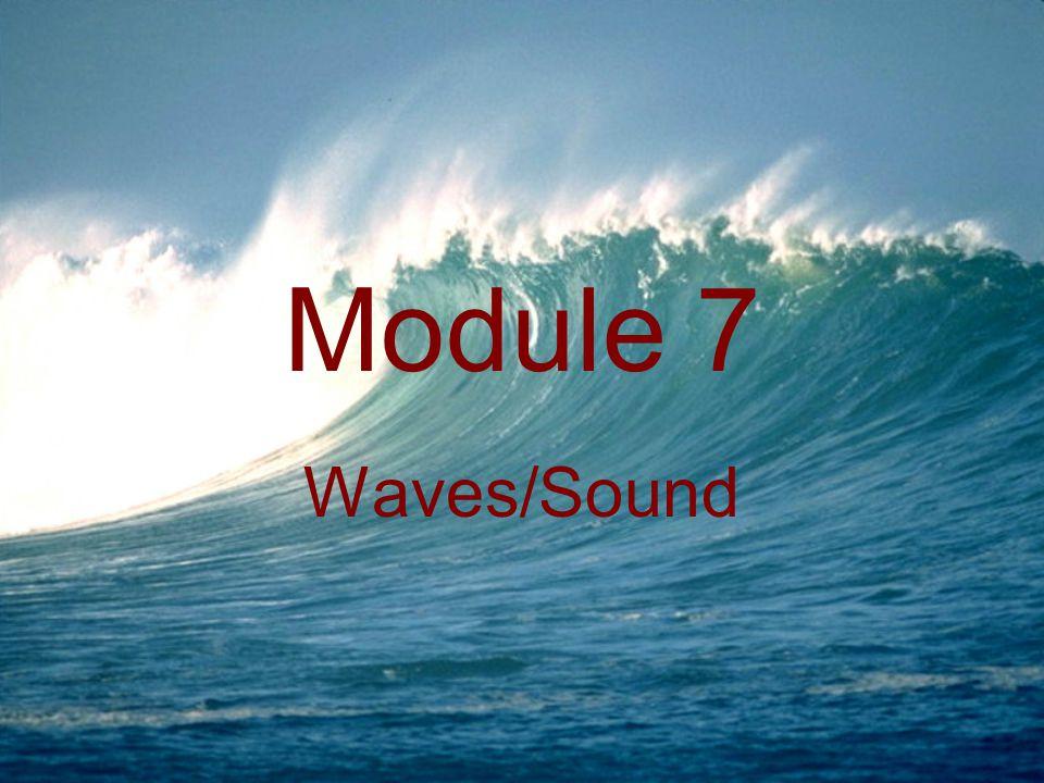 Module 7 Waves/Sound