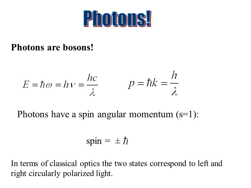 Photons are bosons.