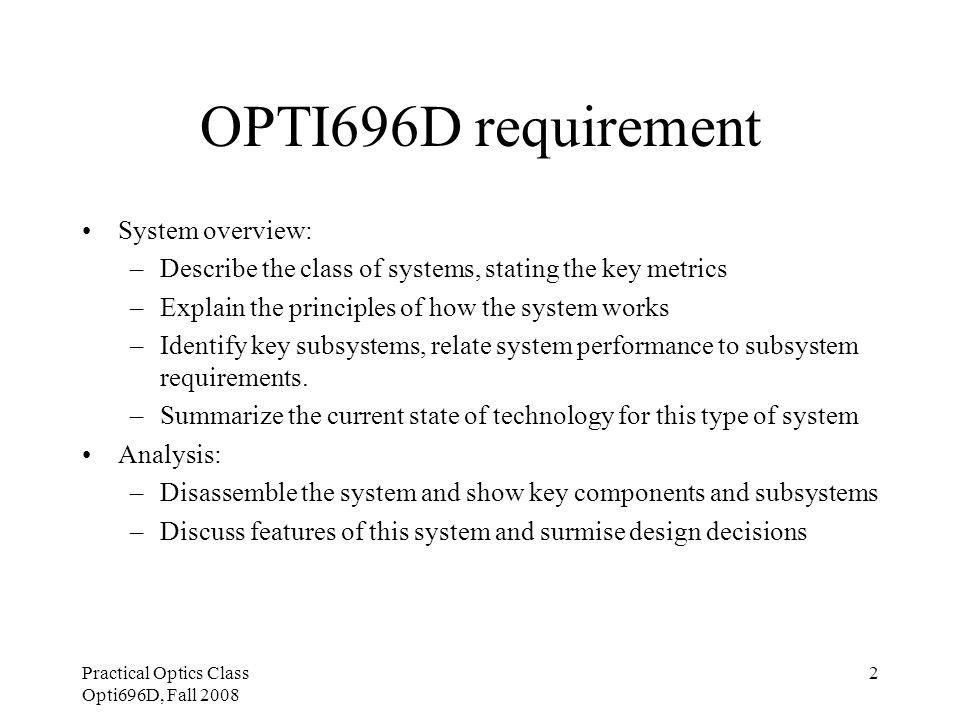 Practical Optics Class Opti696D, Fall 2008 13 Retro or non-retro system Retro system: Scan mirror is part of the collection optics, so the FOV follows the laser spot.