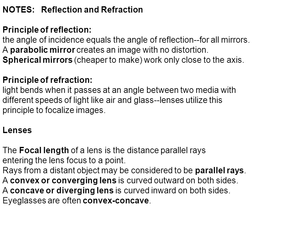 NOTES: Reflection and Refraction Principle of reflection: the angle of incidence equals the angle of reflection--for all mirrors.