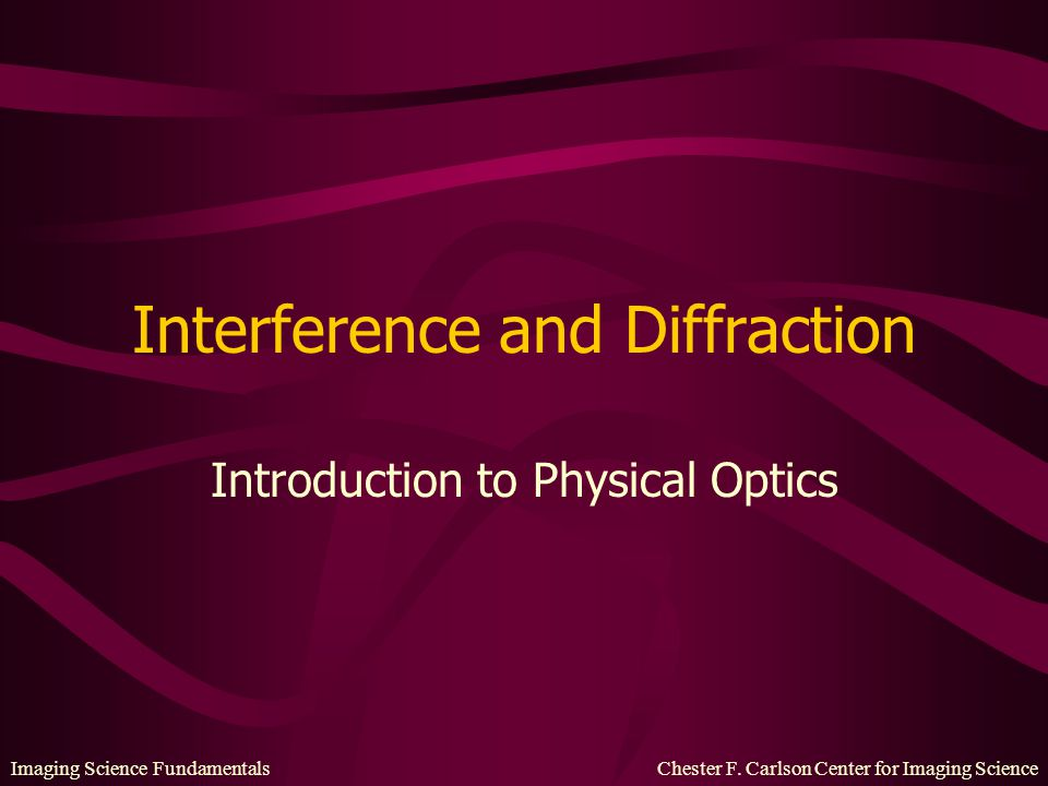 Imaging Science Fundamentals Chester F.Carlson Center for Imaging Science What is Light.
