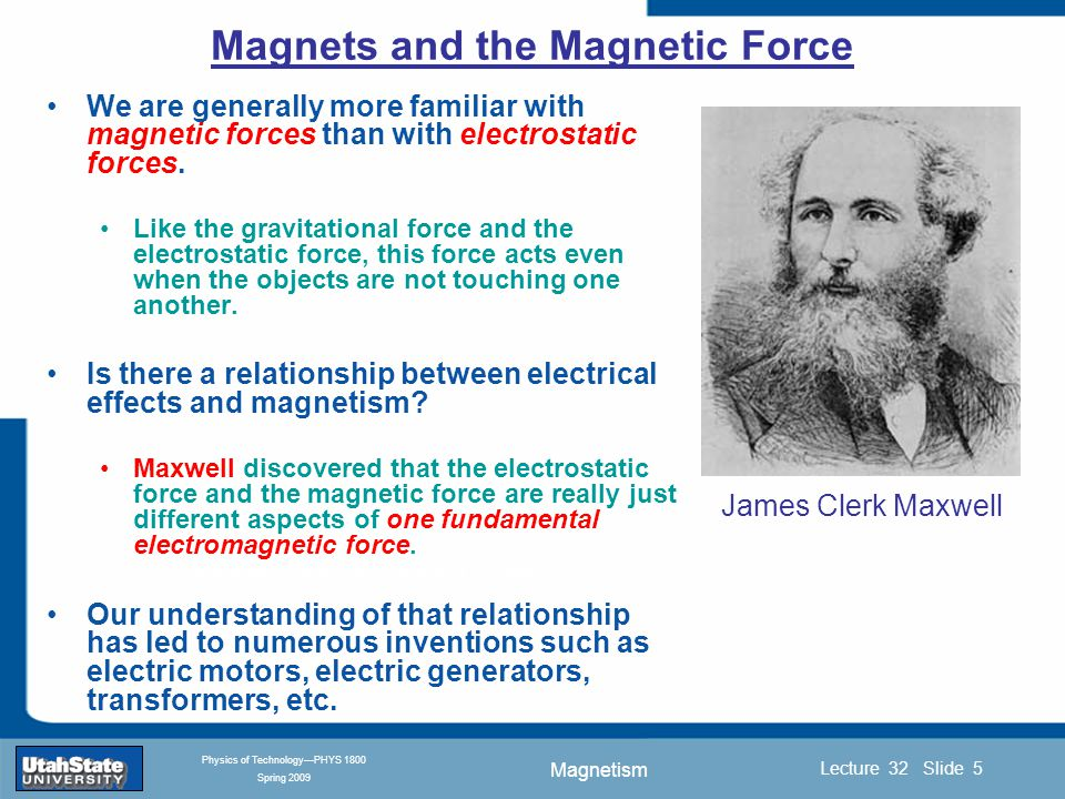 Magnetism Introduction Section 0 Lecture 1 Slide 16 Lecture 32 Slide 16 INTRODUCTION TO Modern Physics PHYX 2710 Fall 2004 Physics of Technology—PHYS 1800 Spring 2009 Physics of Technology PHYS 1800 Magnetism and Current Loops Lecture 32 Magnetism