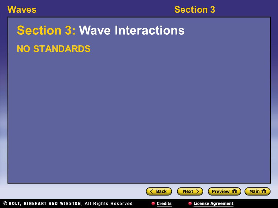WavesSection 3 Section 3: Wave Interactions NO STANDARDS