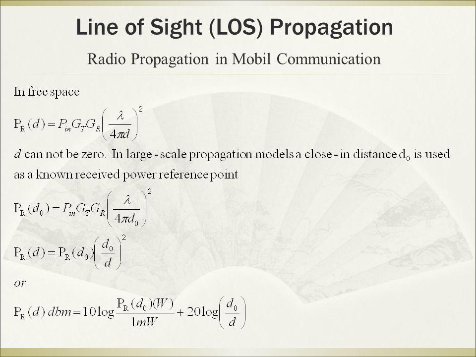 Line of Sight (LOS) Propagation Radio Propagation in Mobil Communication