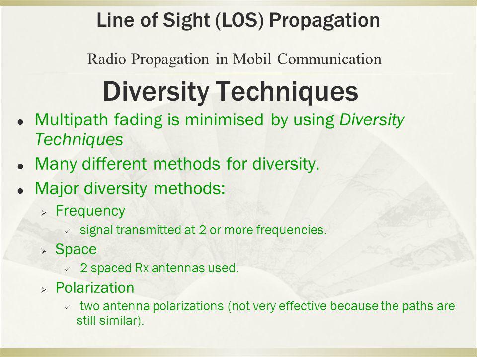 Diversity Techniques Multipath fading is minimised by using Diversity Techniques Many different methods for diversity.