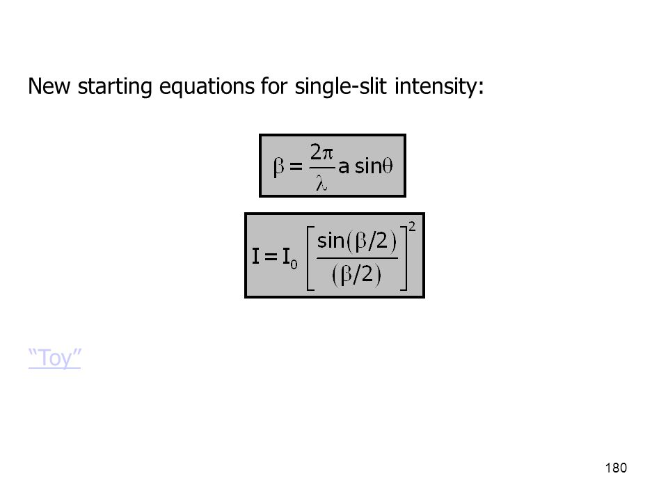 "180 New starting equations for single-slit intensity: ""Toy"""