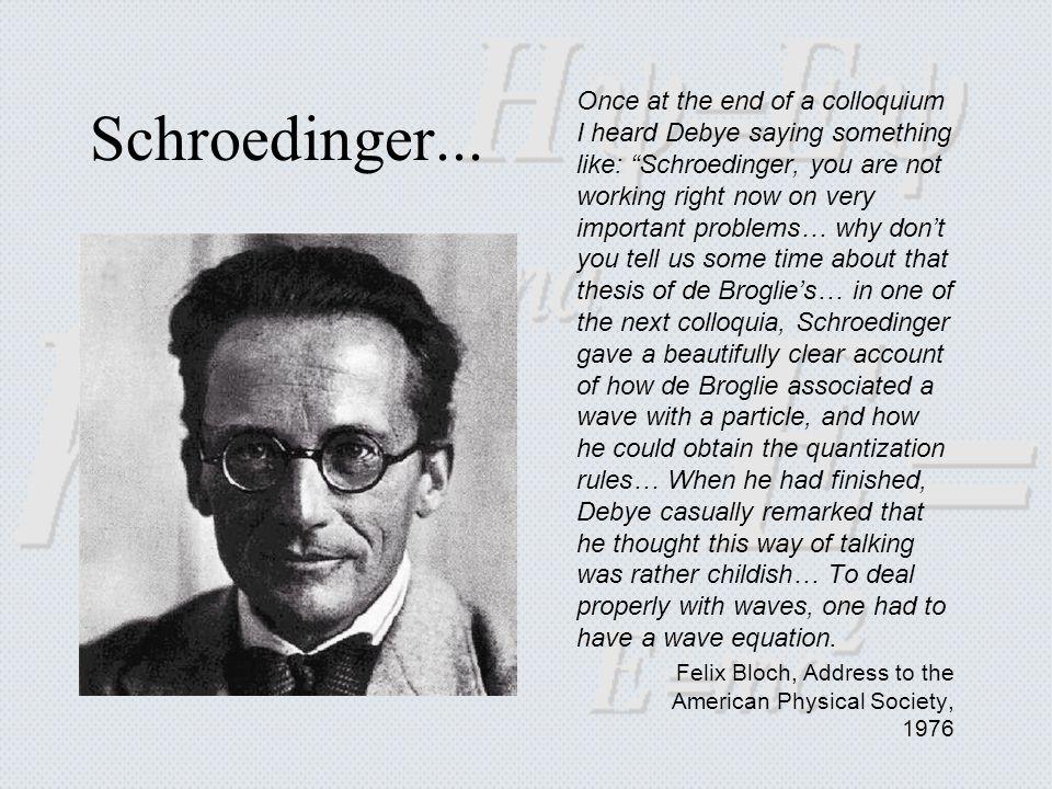 Schroedinger...