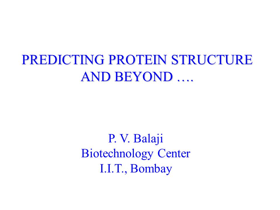 Organization of the talk 1.Why predict the structure.