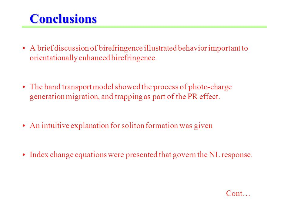 Conclusions A brief discussion of birefringence illustrated behavior important to orientationally enhanced birefringence.