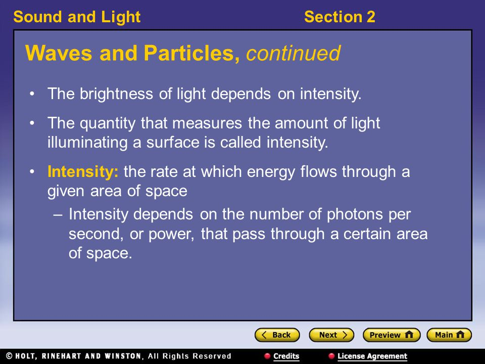 Sound and LightSection 2 Waves and Particles, continued The speed of light depends on the medium.