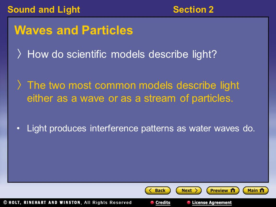 Sound and LightSection 2 The intensity of light decreases as distance from the light source increases because the light spreads out in spherical wave fronts.