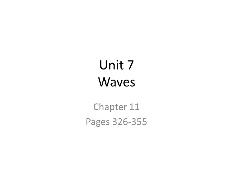 Unit 7 Waves Chapter 11 Pages 326-355