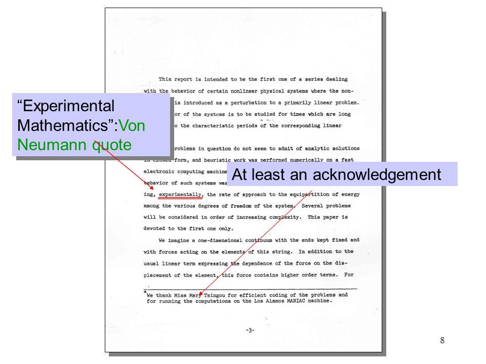 8 Experimental Mathematics :Von Neumann quote At least an acknowledgement
