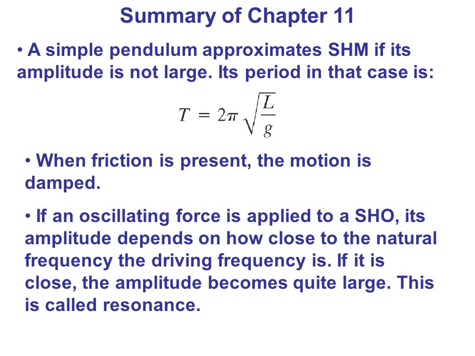 Summary of Chapter 11 Vibrating objects are sources of waves, which may be either a pulse or continuous.