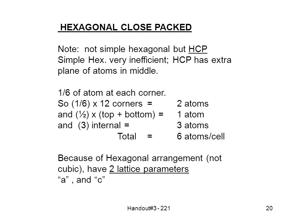 Handout#3 - 22120 HEXAGONAL CLOSE PACKED Note: not simple hexagonal but HCP Simple Hex.