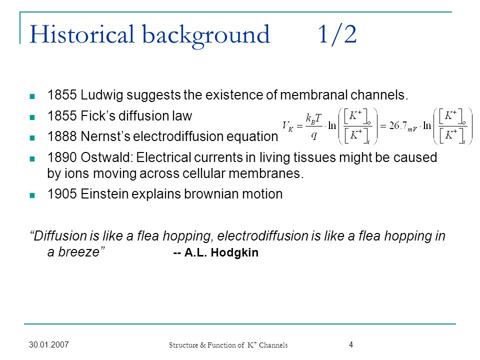 30.01.2007 Structure & Function of K + Channels 25 Summary K + channels are highly optimized for the selective conductance of K + ions.