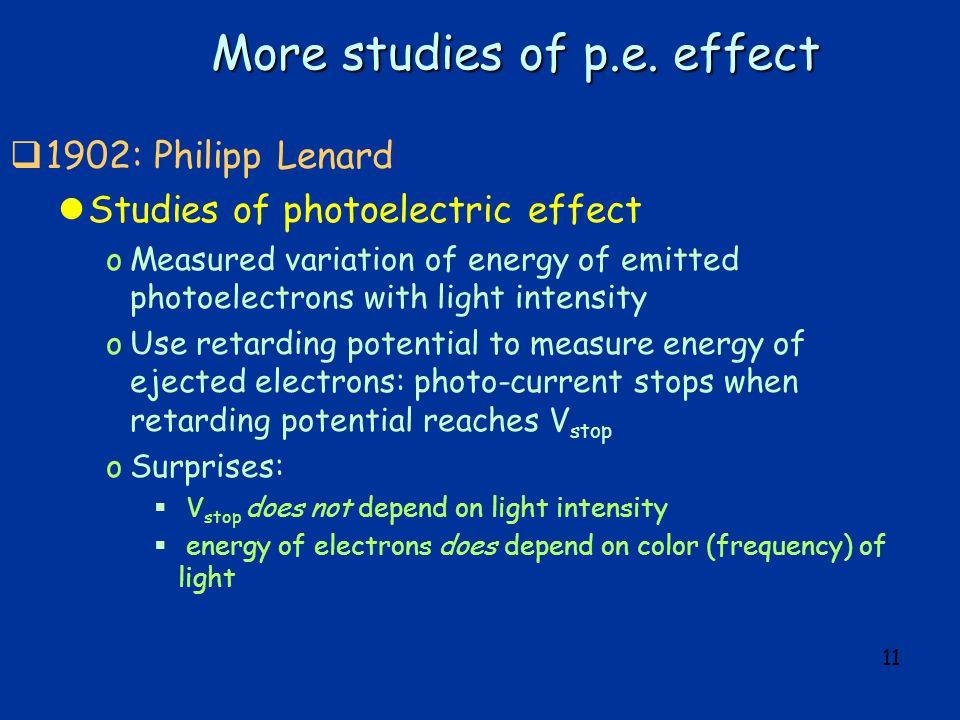 11 More studies of p.e.