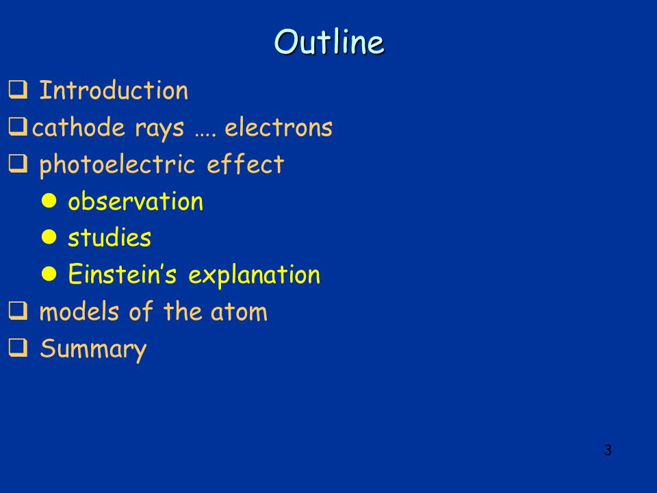 3 Outline  Introduction  cathode rays ….