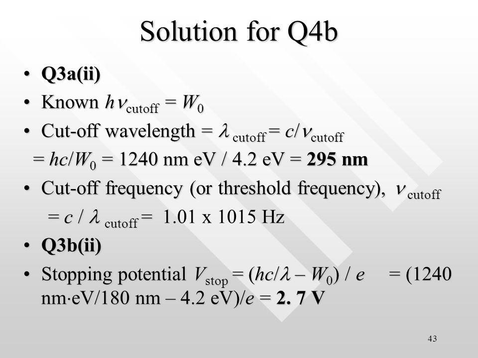 42 PYQ 4(a,b) Final Exam 2003/04 (b)Molybdenum has a work function of 4.2 eV.(b)Molybdenum has a work function of 4.2 eV.