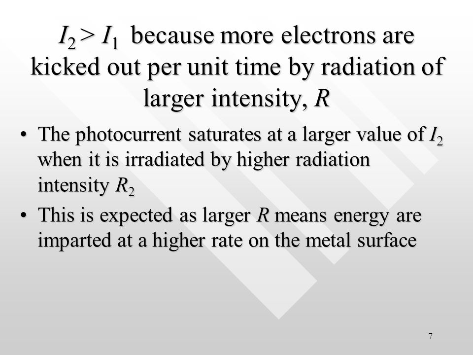 6 On the other direction, when V becomes more negative, the photocurrent detected decreases in magnitude because the electrons are now moving against the potential K max can be measured.