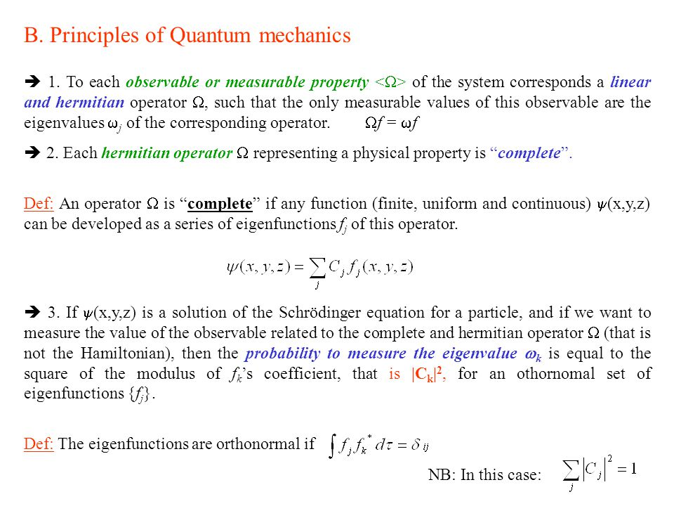 B.Principles of Quantum mechanics  1.