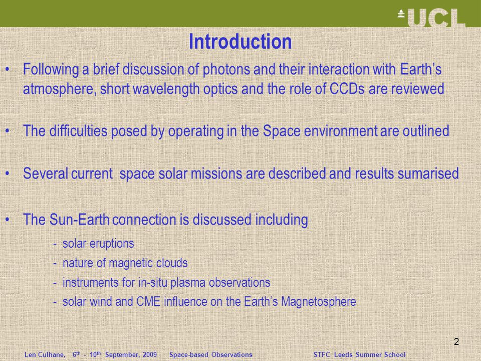 Len Culhane,6 th - 10 th September, 2009 Space-based ObservationsSTFC Leeds Summer School 53 Solar Wind and the Earth's Magnetosphere