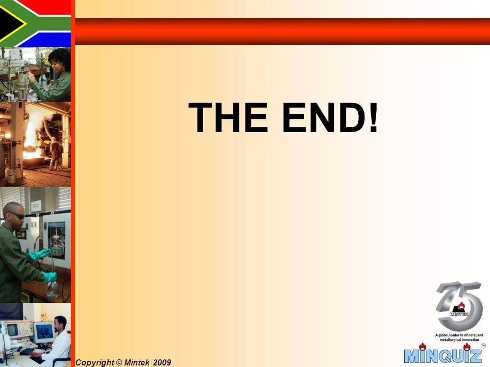 Copyright © Mintek 2009 THE END!
