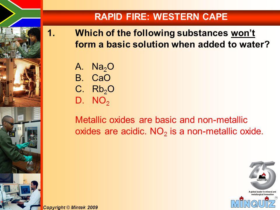 Copyright © Mintek 2009 Metallic oxides are basic and non-metallic oxides are acidic.