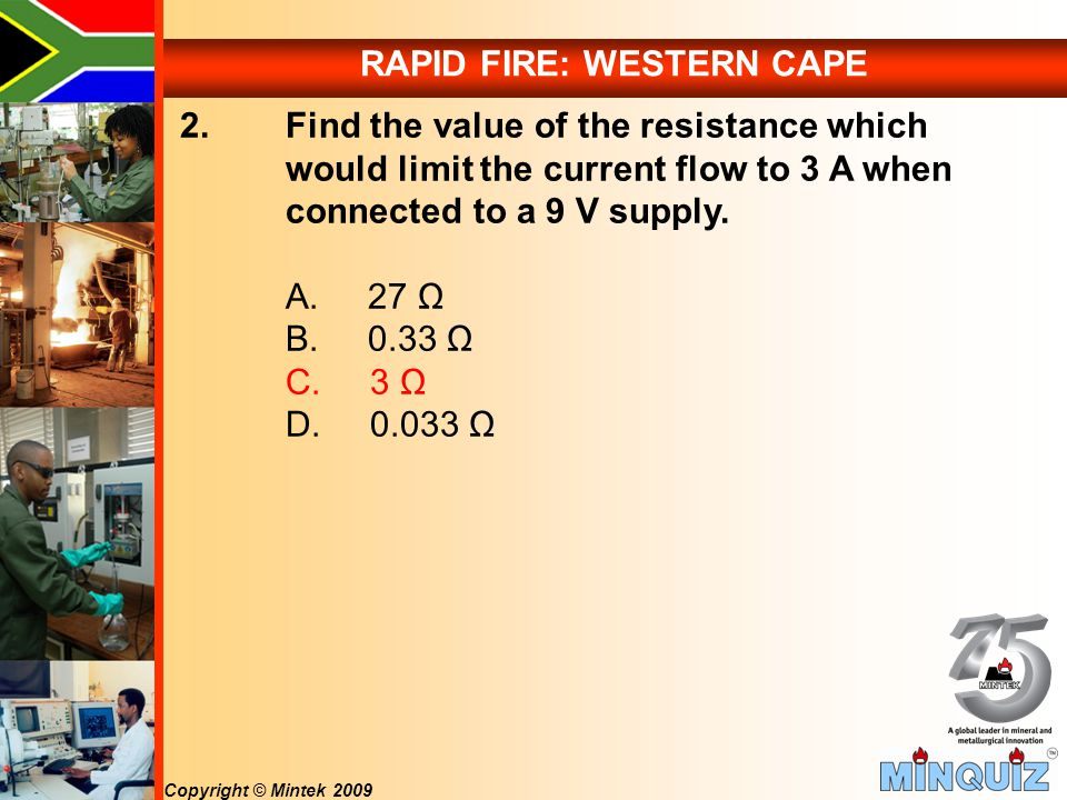 Copyright © Mintek 2009 RAPID FIRE: WESTERN CAPE 2.
