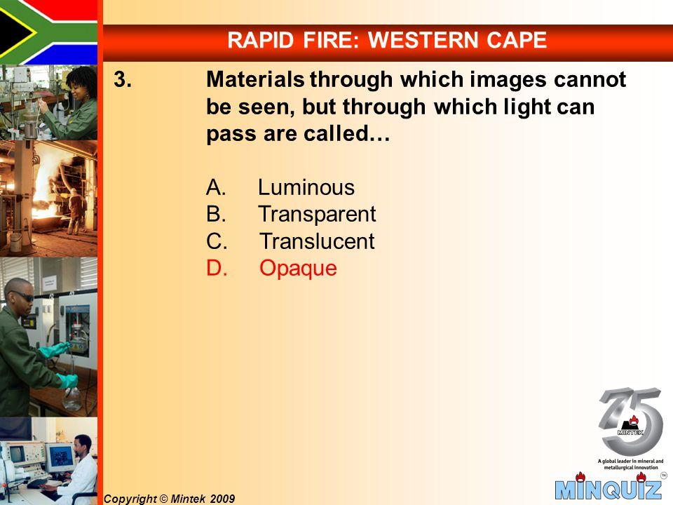 Copyright © Mintek 2009 RAPID FIRE: WESTERN CAPE 3.