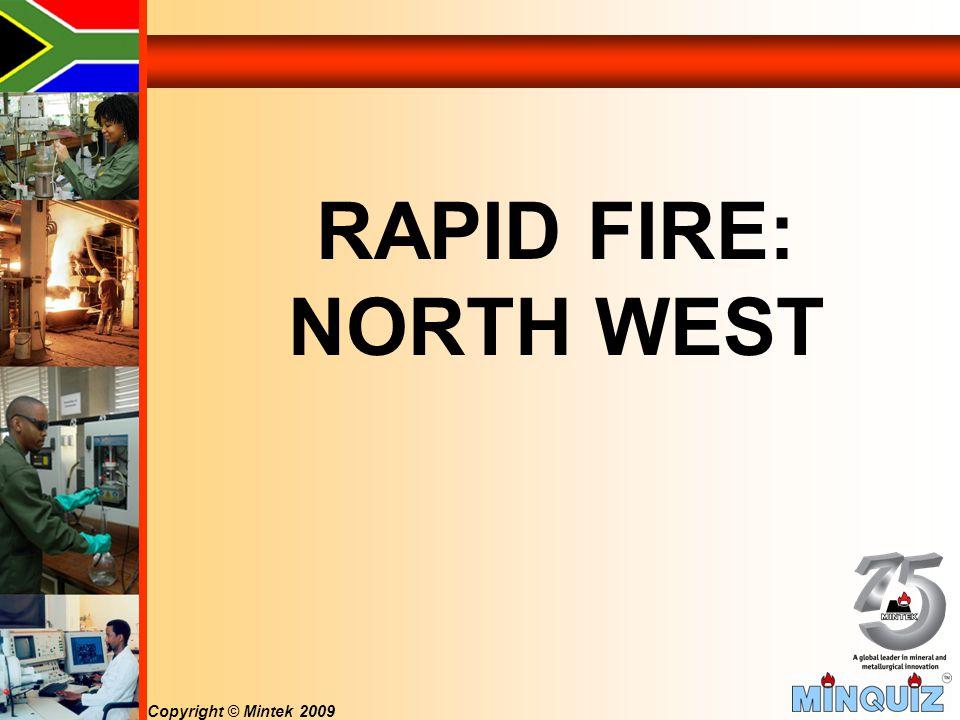 Copyright © Mintek 2009 RAPID FIRE: NORTH WEST