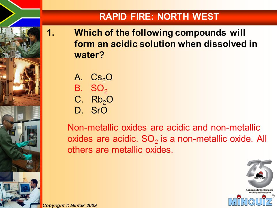 Copyright © Mintek 2009 RAPID FIRE: NORTH WEST 1.