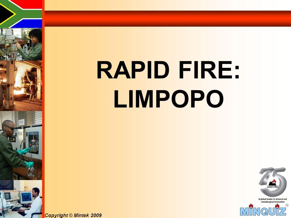 Copyright © Mintek 2009 RAPID FIRE: LIMPOPO