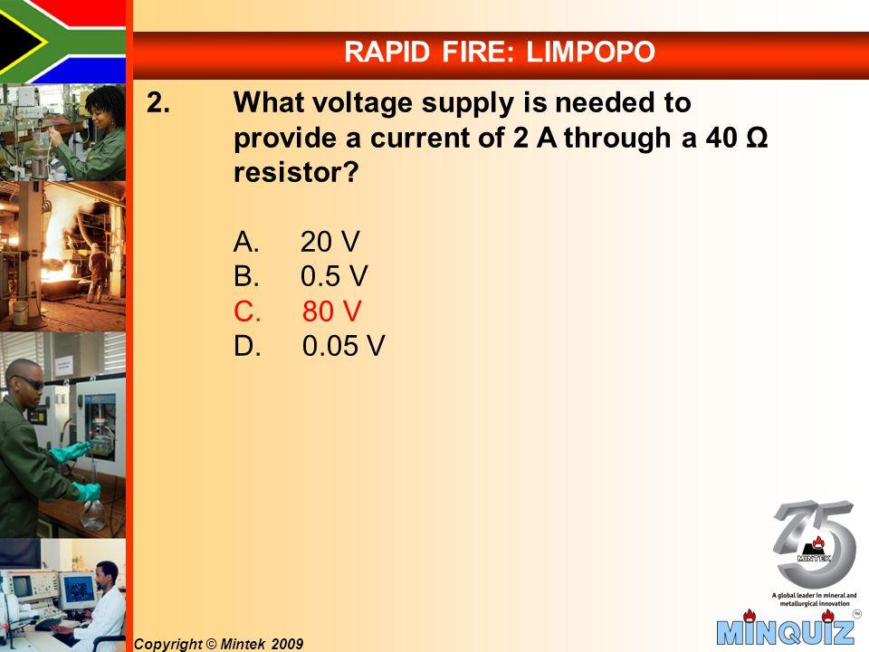 Copyright © Mintek 2009 RAPID FIRE: LIMPOPO 2.