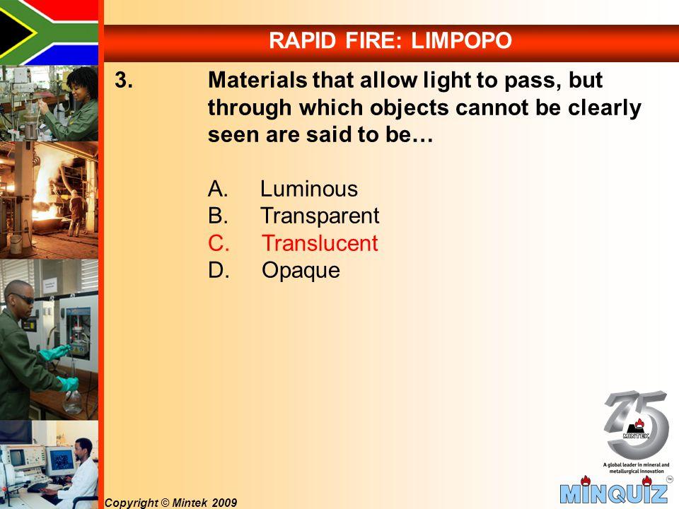 Copyright © Mintek 2009 RAPID FIRE: LIMPOPO 3.