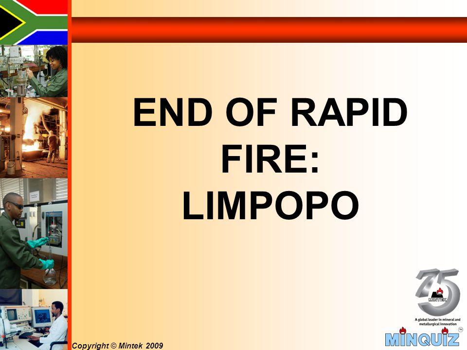 Copyright © Mintek 2009 END OF RAPID FIRE: LIMPOPO