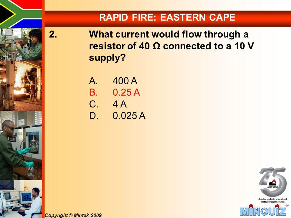 Copyright © Mintek 2009 RAPID FIRE: EASTERN CAPE 2.