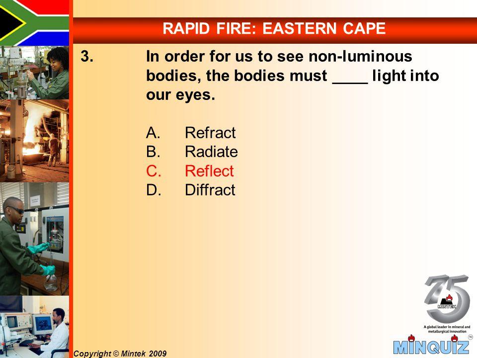Copyright © Mintek 2009 RAPID FIRE: EASTERN CAPE 3.