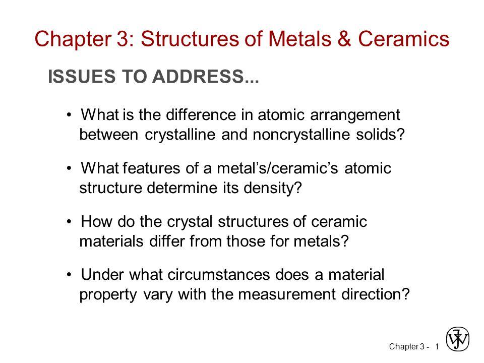 Chapter 3 -2 Non dense, random packing Dense, ordered packing Dense, ordered packed structures tend to have lower energies.