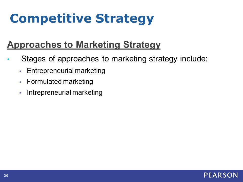 Approaches to Marketing Strategy Stages of approaches to marketing strategy include: Entrepreneurial marketing Formulated marketing Intrepreneurial ma
