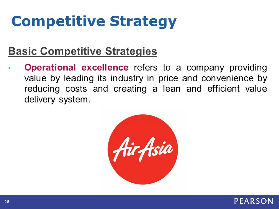 Basic Competitive Strategies Operational excellence refers to a company providing value by leading its industry in price and convenience by reducing c