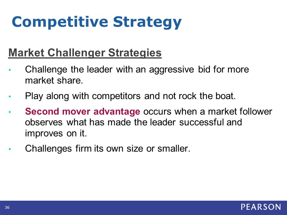 Market Challenger Strategies Challenge the leader with an aggressive bid for more market share. Play along with competitors and not rock the boat. Sec