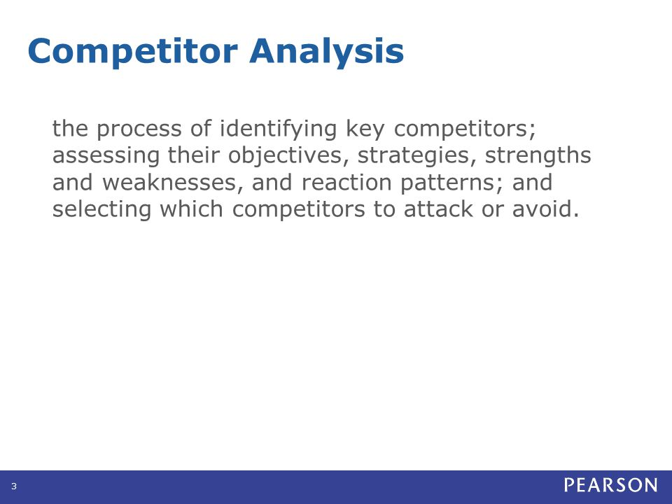 Identifying Competitors Competitors can include: All firms making the same product or class of products All firms making products that supply the same service All firms competing for the same consumer dollars 4 Competitor Analysis