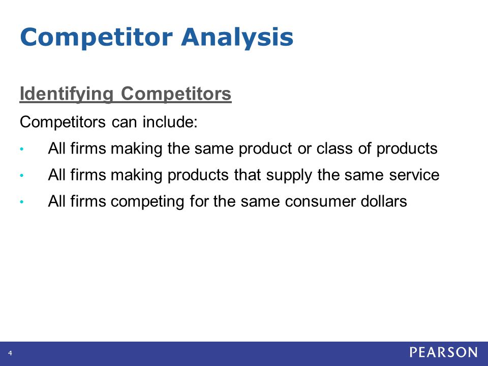 Identifying Competitors Competitors can include: All firms making the same product or class of products All firms making products that supply the same