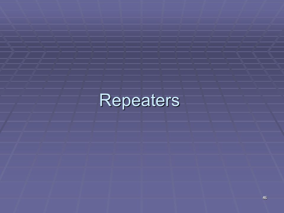 Repeaters 46