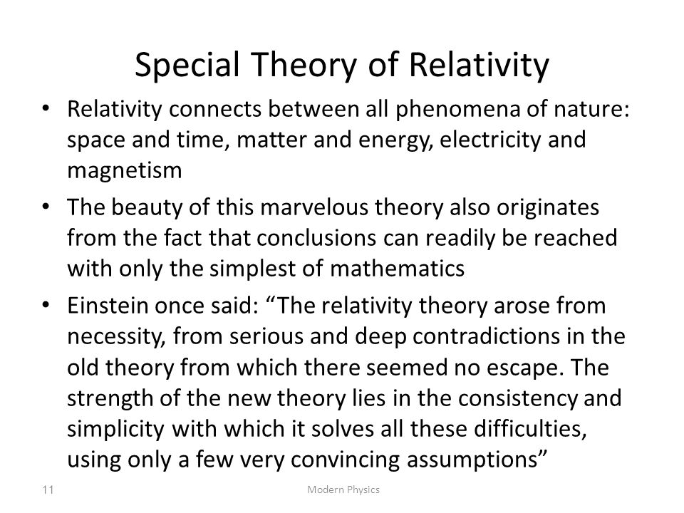 Special Theory of Relativity Relativity connects between all phenomena of nature: space and time, matter and energy, electricity and magnetism The bea