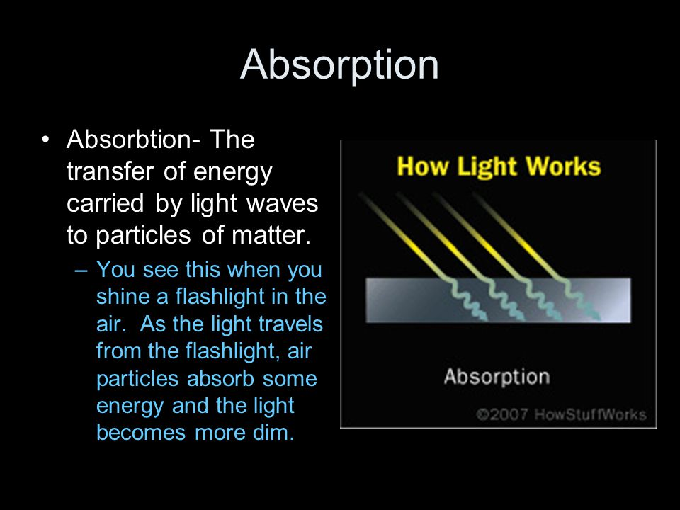 Scattering Scattering- The release of light energy by particles of matter that have absorbed energy.
