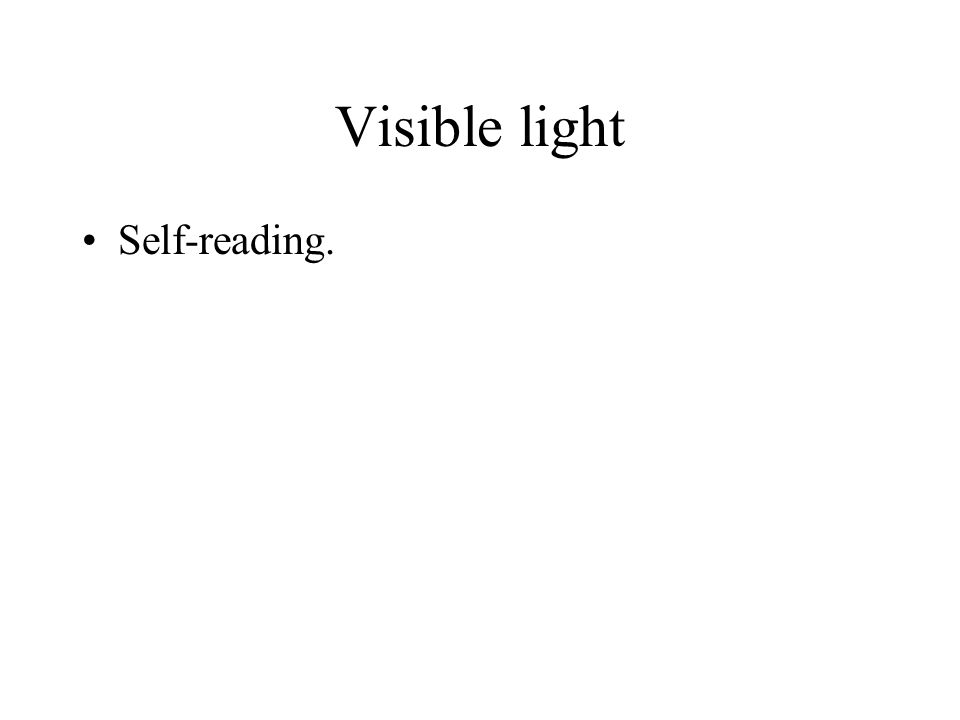 Visible light Self-reading.