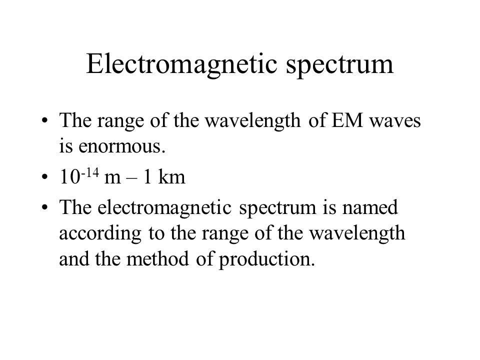 Radio Waves Production: Apply an a.c.voltage of high frequency to a pair of metal rods (dipole).