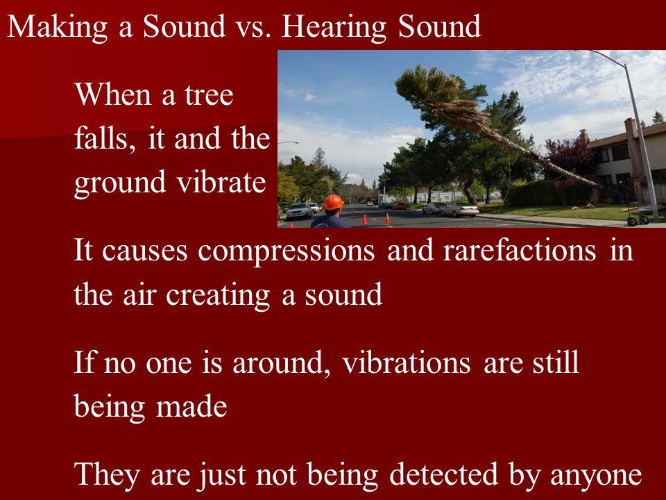 Making a Sound vs.